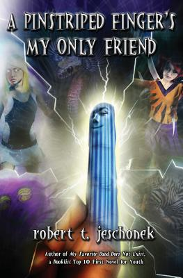 A Pinstriped Finger's My Only Friend by Robert T. Jeschonek