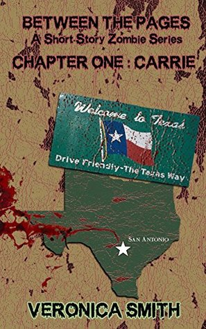 Chapter One: Carrie (Between the Pages A Short Story Zombie Series Book 1) by Veronica Smith