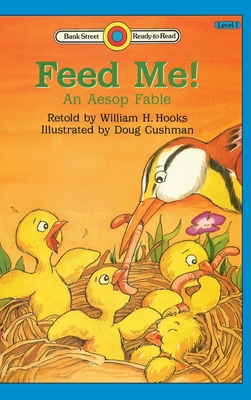 Feed Me! -An Aesop Fable: Level 1 by William H. Hooks, Aesop