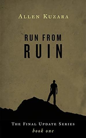 Run from Ruin: A Post-Apocalyptic Zombie Thriller by Allen Kuzara