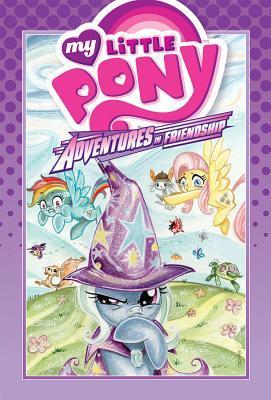 My Little Pony: Adventures in Friendship Volume 1 by Ryan K. Lindsay, Thomas F. Zahler, Tony Fleecs, Agnes Garbowska, Barbara Randall Kesel
