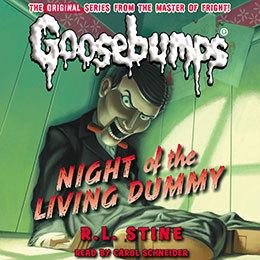 Classic Goosebumps - Night of the Living Dummy by R.L. Stine, Carol Schneider