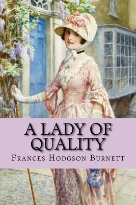 A Lady of Quality (Worldwide Classics) by Frances Hodgson Burnett