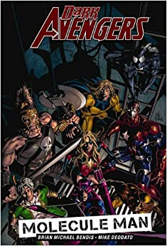 Dark Avengers, Vol. 2: Molecule Man by Brian Michael Bendis, Greg Horn