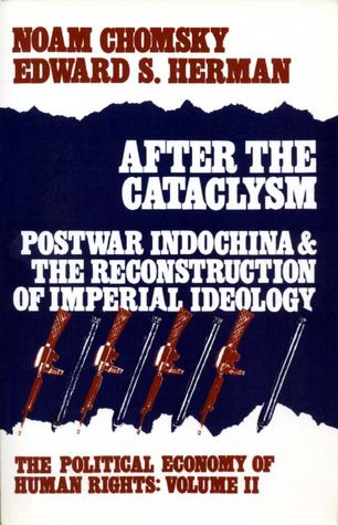 After the Cataclysm (Political Economy of Human Rights, #2) by Edward S. Herman, Noam Chomsky