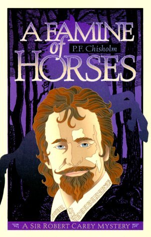 A Famine of Horses by Patricia Finney, P.F. Chisholm