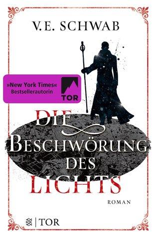 Die Beschwörung des Lichts by V.E. Schwab