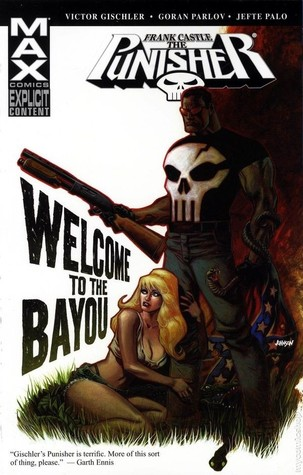 The Punisher MAX, Vol. 13: Welcome to the Bayou by Victor Gischler, Jefte Palo, Goran Parlov