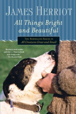 All Things Bright and Beautiful by James Herriot