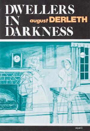 Dwellers in Darkness by August Derleth