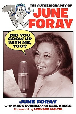 Did You Grow Up with Me, Too?: The Autobiography of June Foray by Mark Evanier, Earl Kress, June Foray