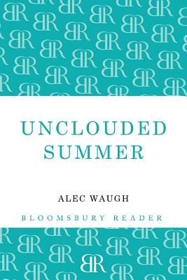 Unclouded Summer by Alec Waugh
