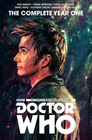 Doctor Who : The Tenth Doctor Complete Year One by Nick Abadzis, Robbie Morrison, Elena Casagrande, Daniel Indro