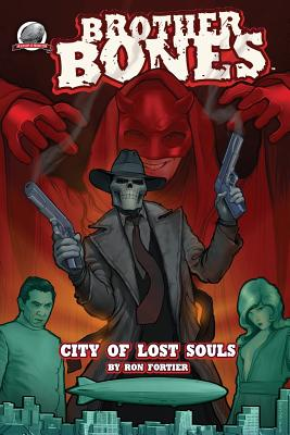 Brother Bones: City of Lost Souls by Ron Fortier