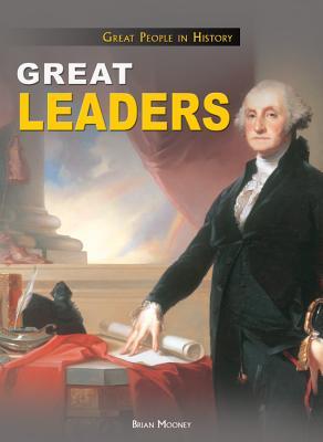 Great Leaders by Brian Mooney