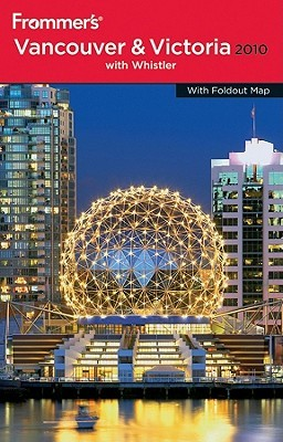 Frommer's Vancouver & Victoria: With Whistler With Foldout Map by Donald Olson