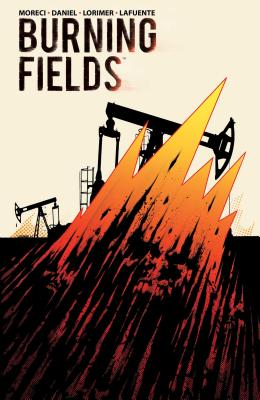 Burning Fields, Volume 1 by Michael Moreci, Tim Daniel