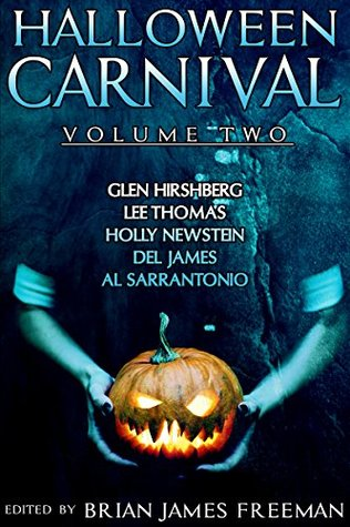 Halloween Carnival Volume 2 by Del James, Brian James Freeman, Holly Newstein, Lee Thomas, Glen Hirshberg
