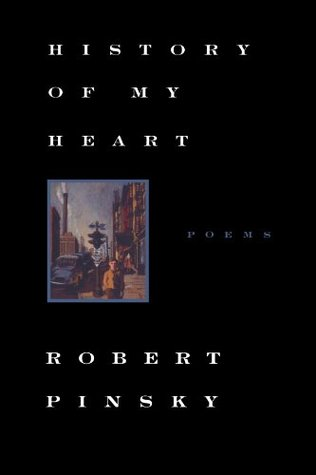 History of My Heart: Poems by Robert Pinsky