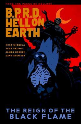 B.P.R.D. Hell on Earth, Vol. 9: The Reign of the Black Flame by Mike Mignola, James Harren