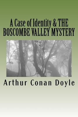 A Case of Identity & the Boscombe Valley Mystery: Illustrated Editions by Arthur Conan Doyle