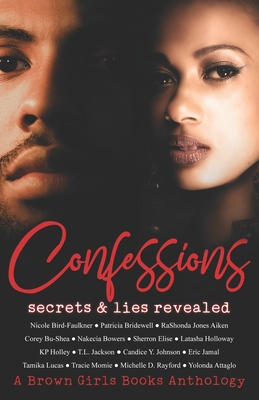 Confessions: Secrets & Lies Revealed by Candice y. Johnson, Nicole Bird-Faulkner, Patricia Bridewell