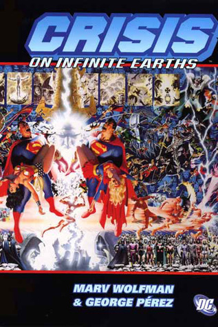 Crisis on Infinite Earths by George Pérez, Marv Wolfman, Dick Giordano, Jerry Ordway