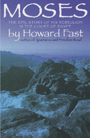 Moses: Prince of Egypt by Howard Fast
