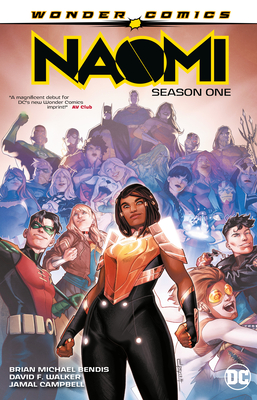 Naomi: Season One by Brian Michael Bendis, David F. Walker, Jamal Campbell