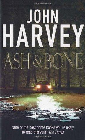 Ash & Bone by John Harvey