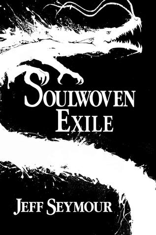 Soulwoven: Exile by Jeff Seymour