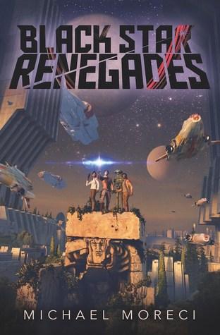 Black Star Renegades by Michael Moreci