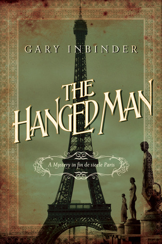 The Hanged Man: A Mystery in Fin de Siecle Paris by Gary Inbinder