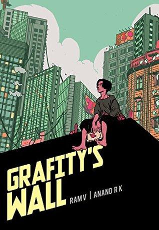 Grafity's Wall by Anand Radhakrishnan, Ram V