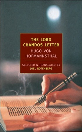 The Lord Chandos Letter: And Other Writings by Joel Rotenberg, Hugo von Hofmannsthal