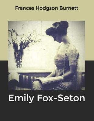 Emily Fox-Seton by Frances Hodgson Burnett