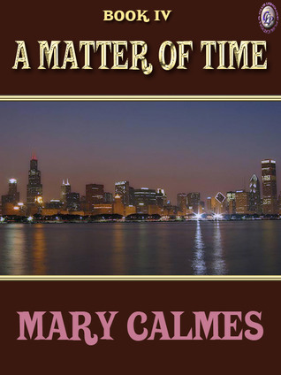 A Matter of Time Book IV by Mary Calmes