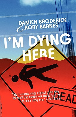 I'm Dying Here by Rory Barnes, Damien Broderick