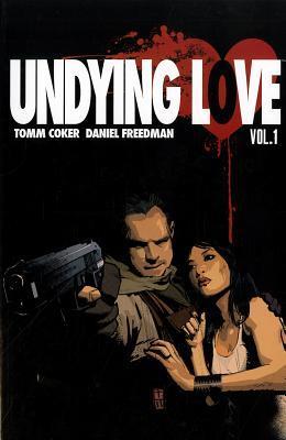 Undying Love by Daniel Freedman, Tomm Coker