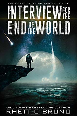 Interview for the End of the World by Rhett C. Bruno