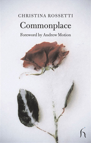 Commonplace by Andrew Motion, Christina Rossetti