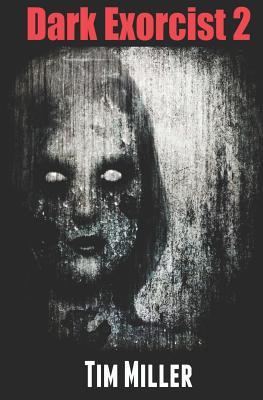 Dark Exorcist 2 by Tim Miller