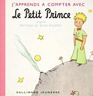 J'apprends à compter avec le Petit Prince by Antoine de Saint-Exupéry
