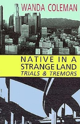 Native in a Strange Land: Trials and Tremors by Wanda Coleman