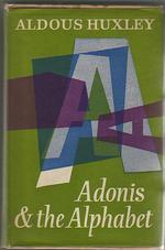 Adonis and the Alphabet and Other Essays by Aldous Huxley