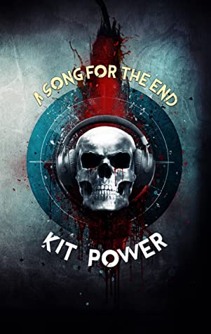 A Song for the End by Kit Power