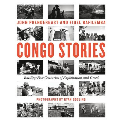 Congo Stories: Battling Five Centuries of Exploitation and Greed by Fidel Bafilemba