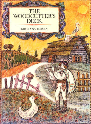 The Woodcutter's Duck by Krystyna Turska