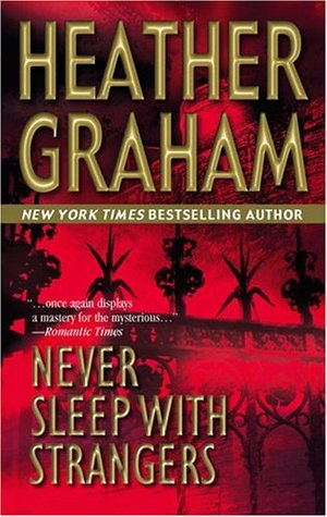 Never Sleep with Strangers by Heather Graham Pozzessere, Heather Graham