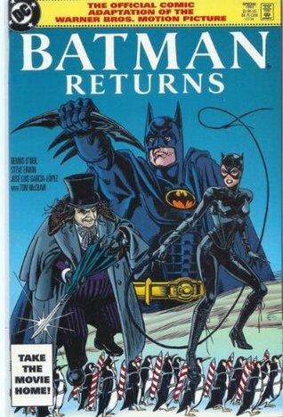 Batman Returns: the Official Comic Adaptation of the Warner Bros. Motion Picture by Dennis O'Neil, Tom McCraw, José Luis García-López, Steve Erwin